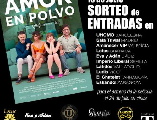 SORTEO DE ENTRADAS para el estreno de AMOR EN POLVO
