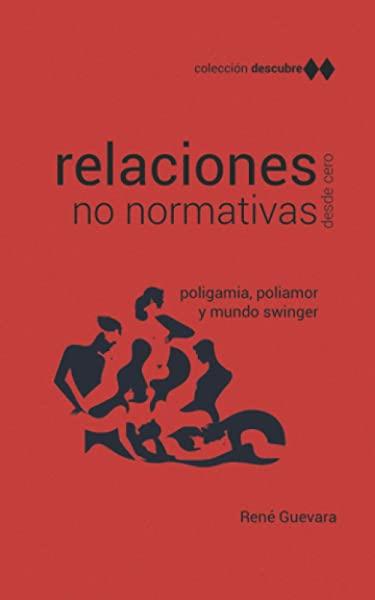 Relaciones no normativas: Poliamor, poligamia y mundo swinger